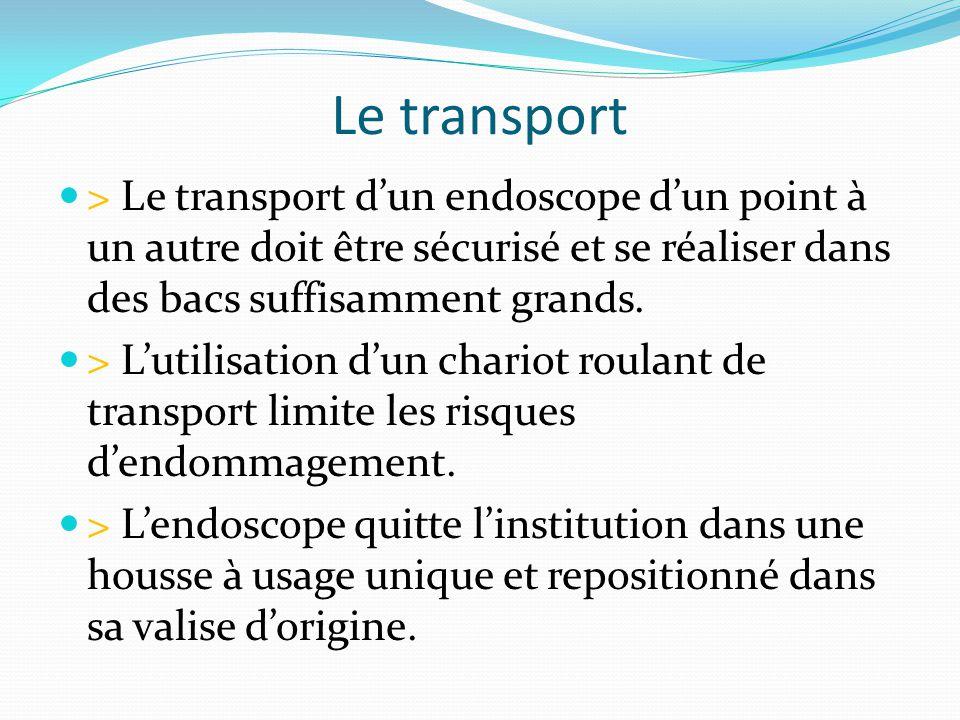 Le transport > Le transport d'un endoscope d'un point à un autre doit être sécurisé et se réaliser dans des bacs suffisamment grands. > L'utilisation