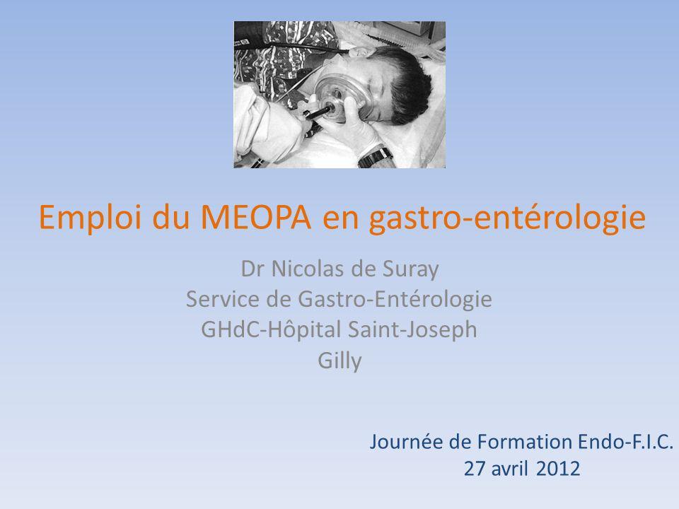 Emploi du MEOPA en gastro-entérologie Dr Nicolas de Suray Service de Gastro-Entérologie GHdC-Hôpital Saint-Joseph Gilly Journée de Formation Endo-F.I.
