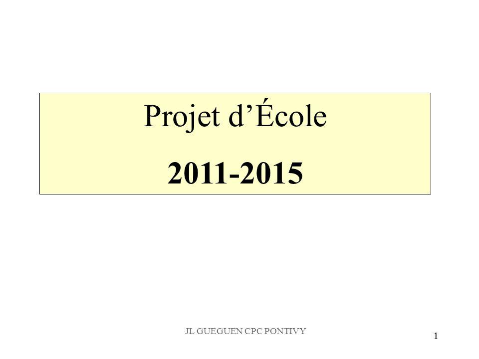 11 Projet d'École 2011-2015 JL GUEGUEN CPC PONTIVY
