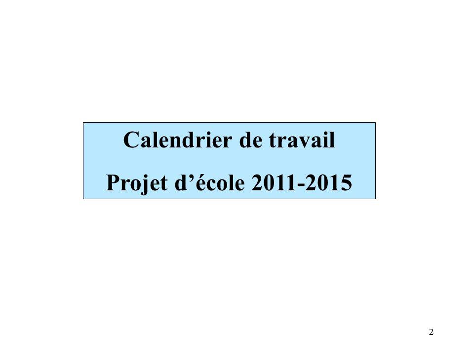 22 Calendrier de travail Projet d'école 2011-2015