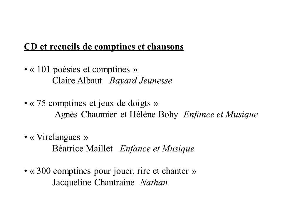 CD et recueils de comptines et chansons « 101 poésies et comptines » Claire Albaut Bayard Jeunesse « 75 comptines et jeux de doigts » Agnès Chaumier e
