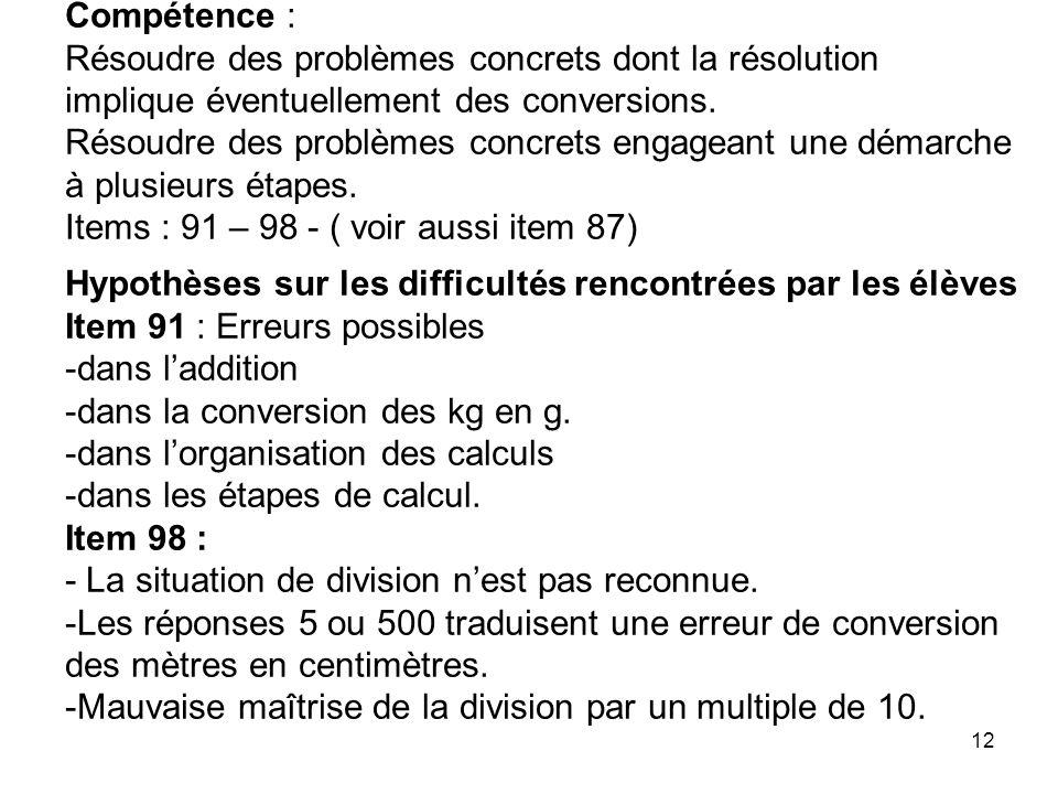 12 Compétence : Résoudre des problèmes concrets dont la résolution implique éventuellement des conversions. Résoudre des problèmes concrets engageant