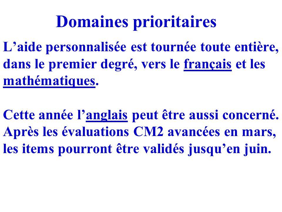 Domaines prioritaires L'aide personnalisée est tournée toute entière, dans le premier degré, vers le français et les mathématiques. Cette année l'angl