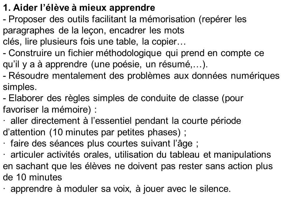 1. Aider l'élève à mieux apprendre - Proposer des outils facilitant la mémorisation (repérer les paragraphes de la leçon, encadrer les mots clés, lire