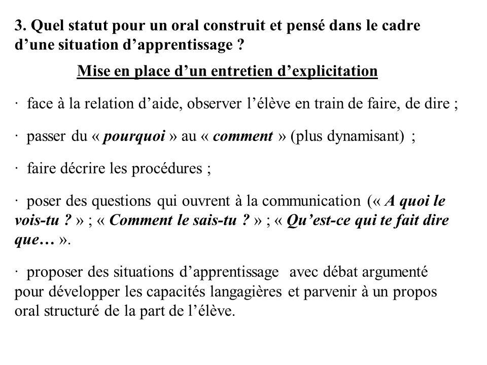 3. Quel statut pour un oral construit et pensé dans le cadre d'une situation d'apprentissage ? Mise en place d'un entretien d'explicitation · face à l
