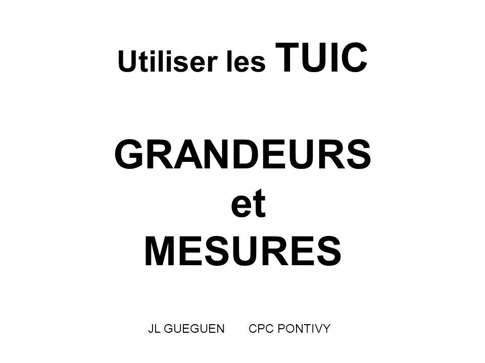 Utiliser les TUIC GRANDEURS et MESURES JL GUEGUEN CPC PONTIVY