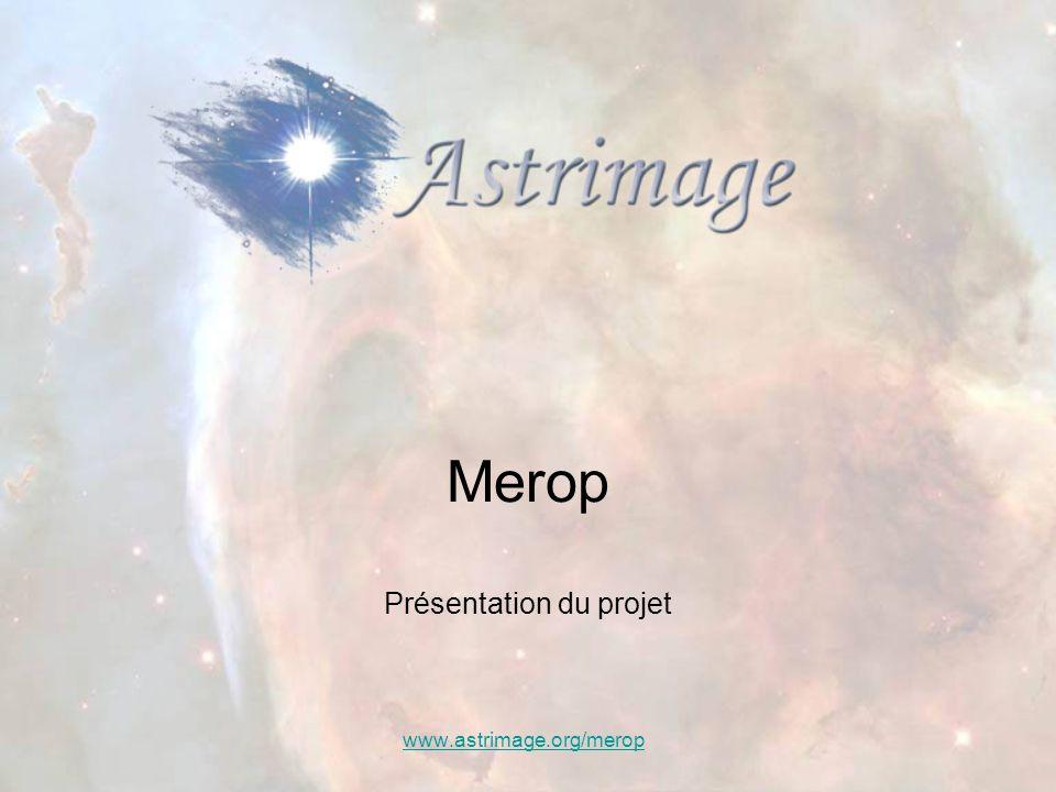 Merop Présentation du projet www.astrimage.org/merop