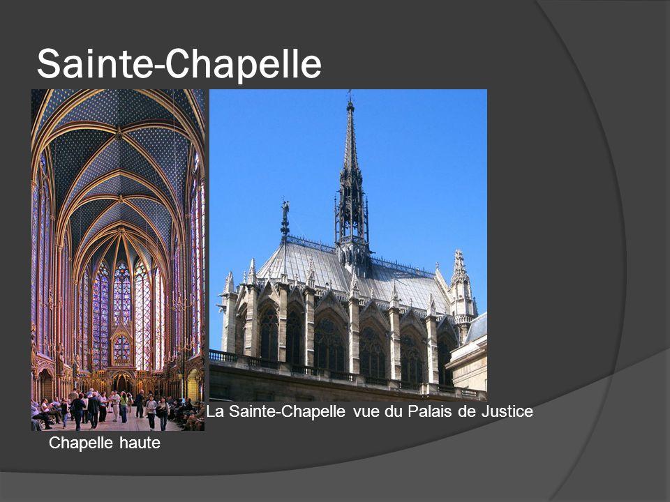 Sainte-Chapelle Chapelle haute La Sainte-Chapelle vue du Palais de Justice