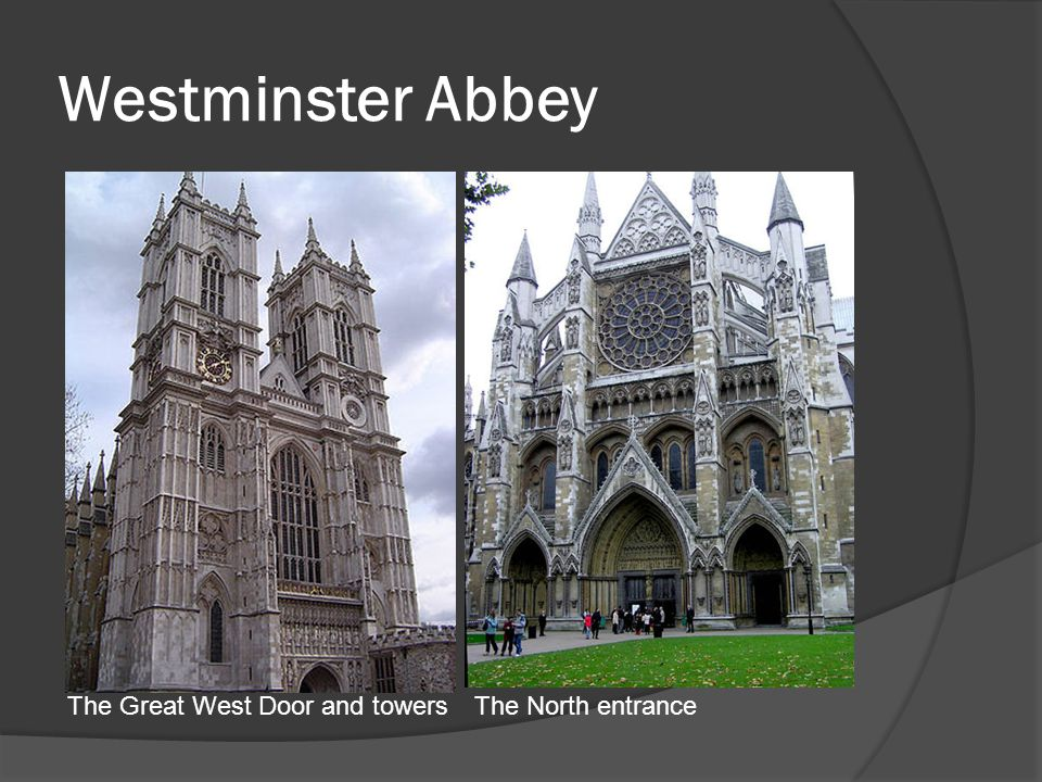 Westminster Abbey The North entranceThe Great West Door and towers