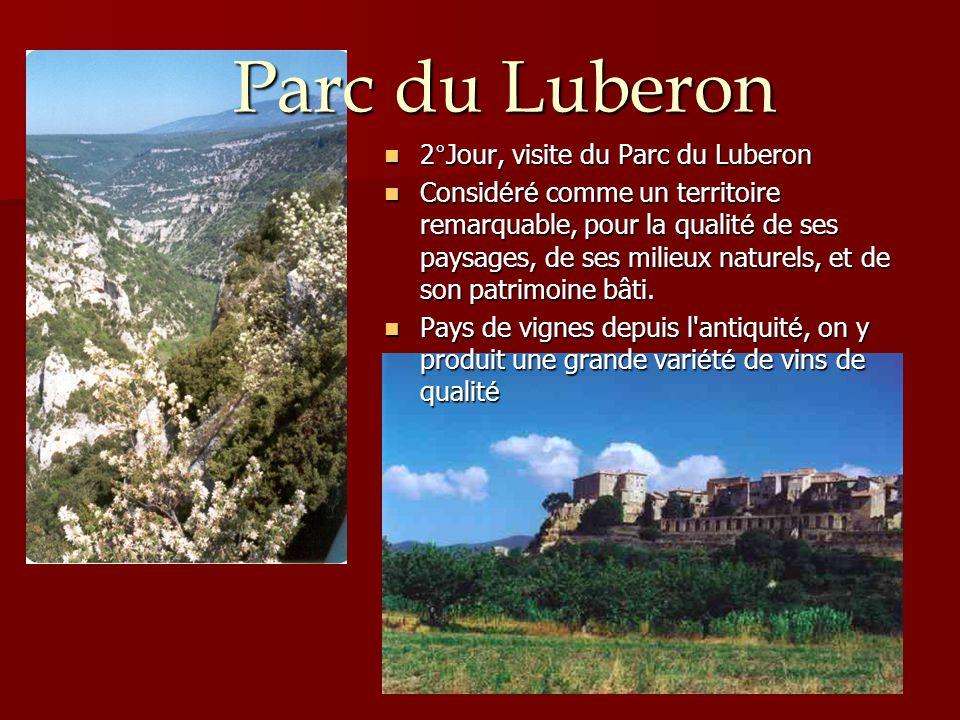 Parc du Luberon 2°Jour, visite du Parc du Luberon 2°Jour, visite du Parc du Luberon Consid é r é comme un territoire remarquable, pour la qualit é de