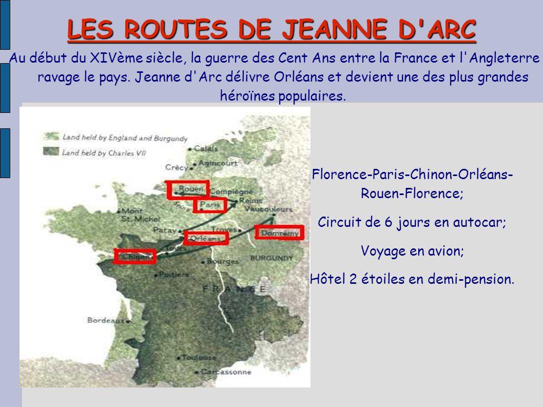LES ROUTES DE JEANNE D'ARC Florence-Paris-Chinon-Orléans- Rouen-Florence; Circuit de 6 jours en autocar; Voyage en avion; Hôtel 2 étoiles en demi-pens
