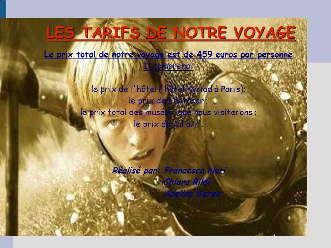 Le prix total de notre voyage est de 459 euros par personne Il comprend: le prix de l'hôtel ( hôtel Kyriad à Paris); le prix de l'autocar ; le prix to
