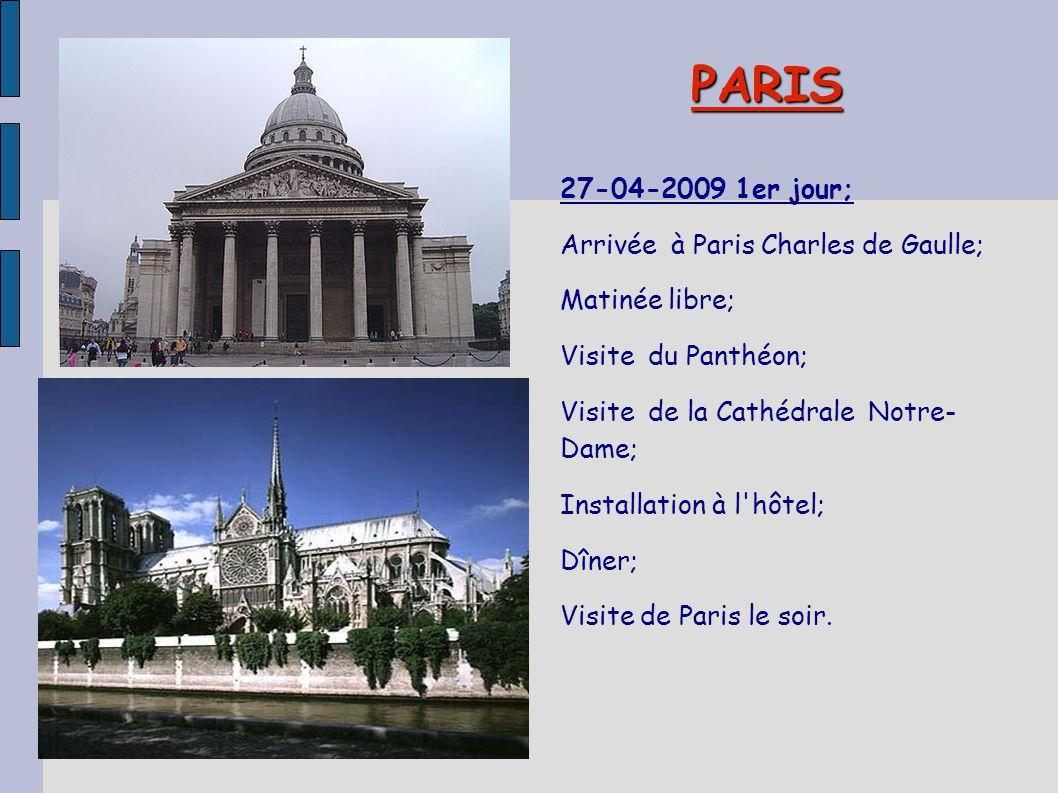 PARIS 27-04-2009 1er jour; Arrivée à Paris Charles de Gaulle; Matinée libre; Visite du Panthéon; Visite de la Cathédrale Notre- Dame; Installation à l
