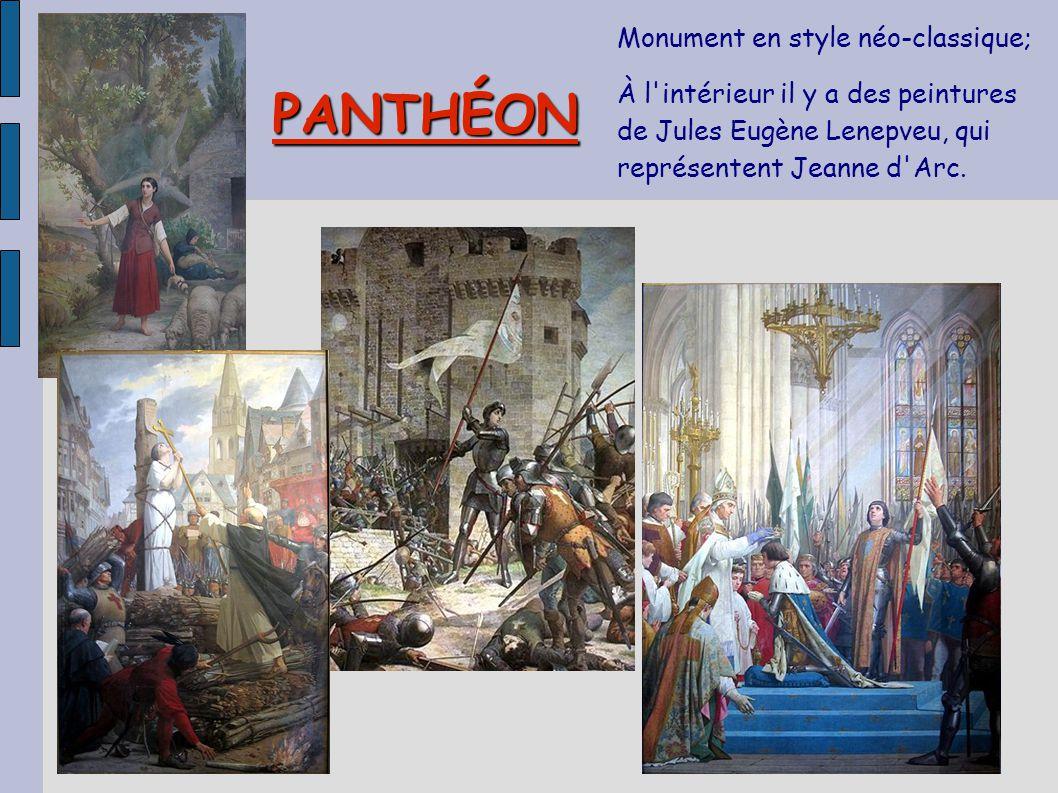 PANTHÉON Monument en style néo-classique; À l'intérieur il y a des peintures de Jules Eugène Lenepveu, qui représentent Jeanne d'Arc.