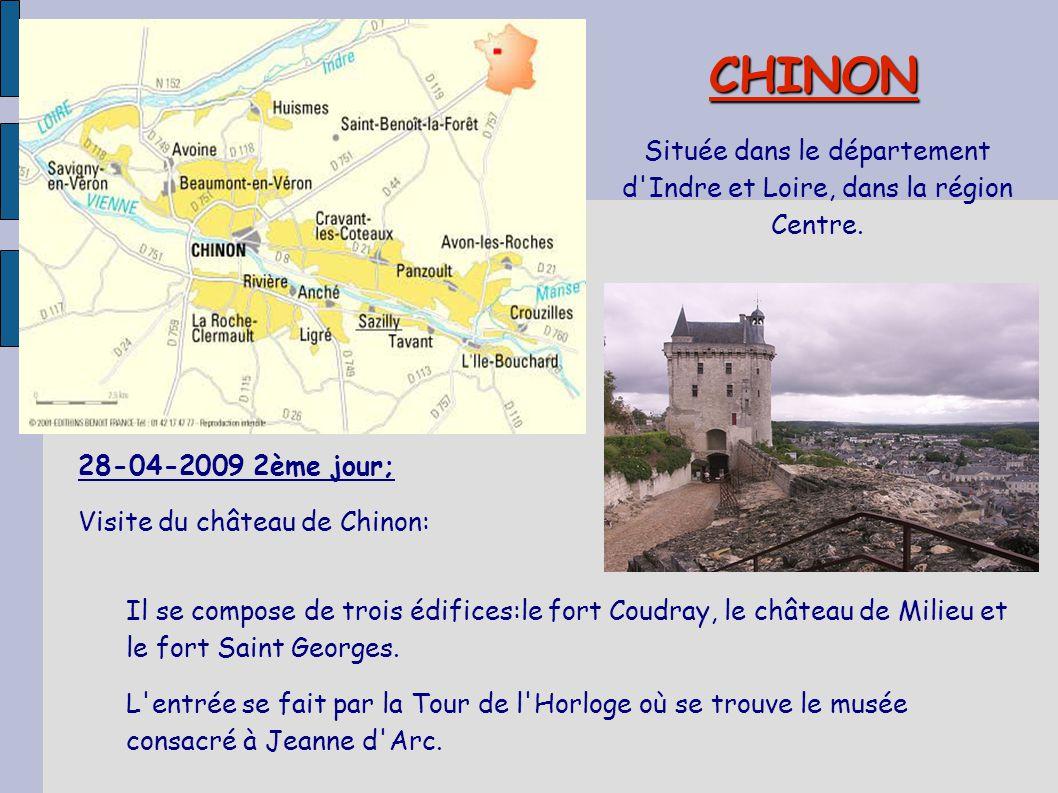 CHINON Située dans le département d'Indre et Loire, dans la région Centre. 28-04-2009 2ème jour; Visite du château de Chinon: Il se compose de trois é