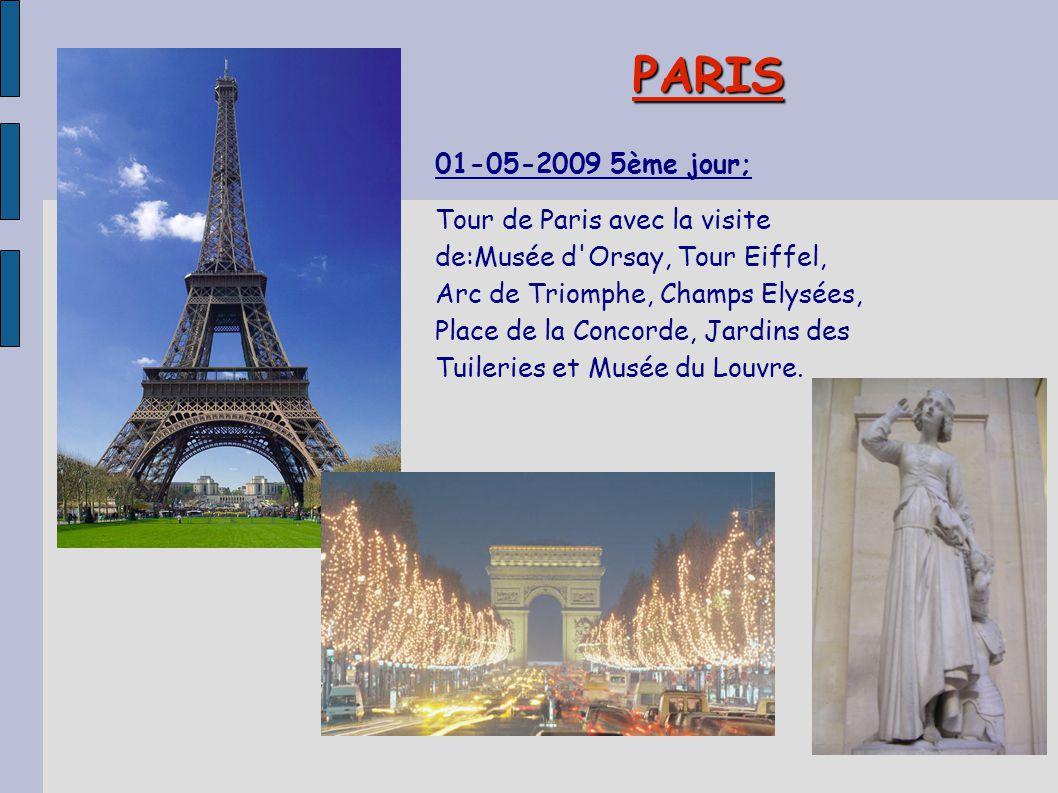 PARIS 01-05-2009 5ème jour; Tour de Paris avec la visite de:Musée d'Orsay, Tour Eiffel, Arc de Triomphe, Champs Elysées, Place de la Concorde, Jardins