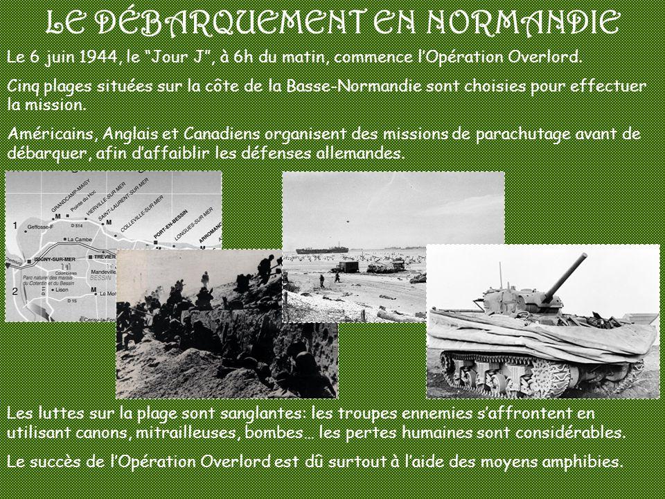 """LE DÉBARQUEMENT EN NORMANDIE Le 6 juin 1944, le """"Jour J"""", à 6h du matin, commence l'Opération Overlord. Cinq plages situées sur la côte de la Basse-No"""