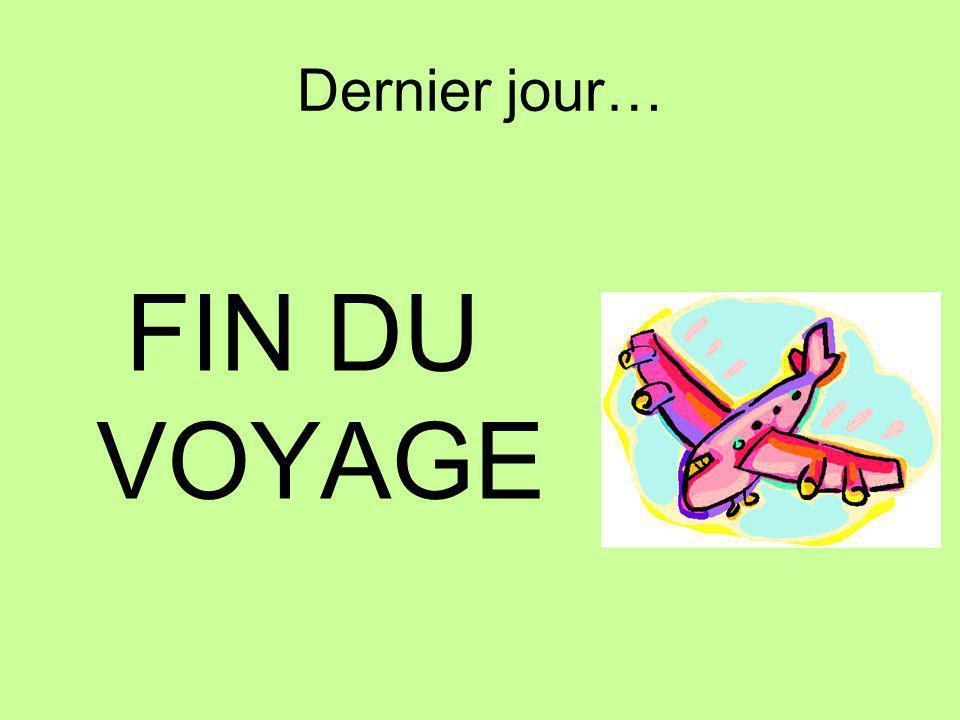 Dernier jour… FIN DU VOYAGE