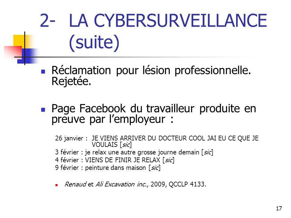 17 2- LA CYBERSURVEILLANCE (suite) Réclamation pour lésion professionnelle. Rejetée. Page Facebook du travailleur produite en preuve par l'employeur :