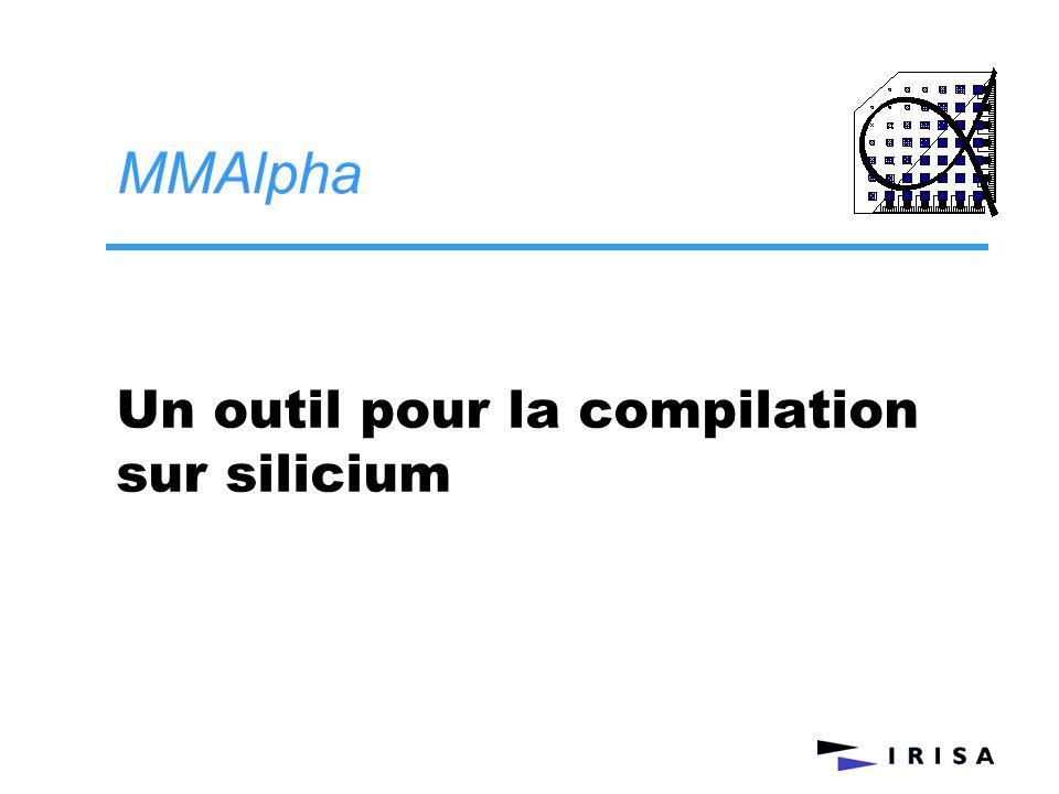 MMAlpha Un outil pour la compilation sur silicium