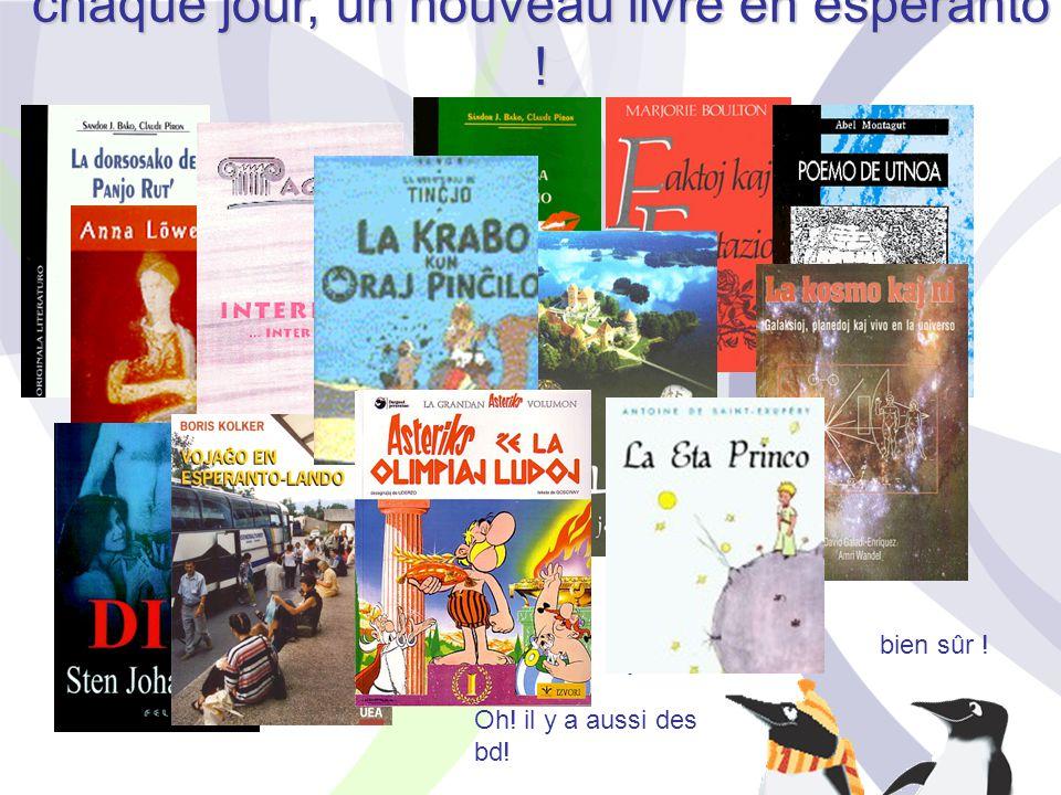 et des livres ? il y en a ? bien sûr ! chaque jour, un nouveau livre en espéranto ! Oh! il y a aussi des bd!