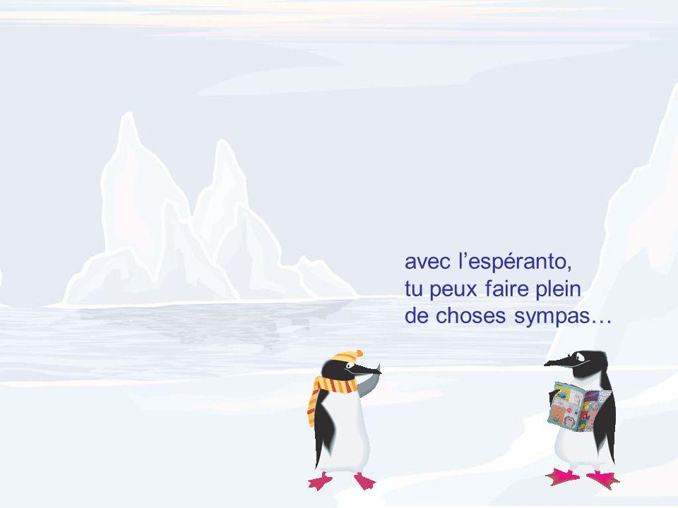 avec l'espéranto, tu peux faire plein de choses sympas…