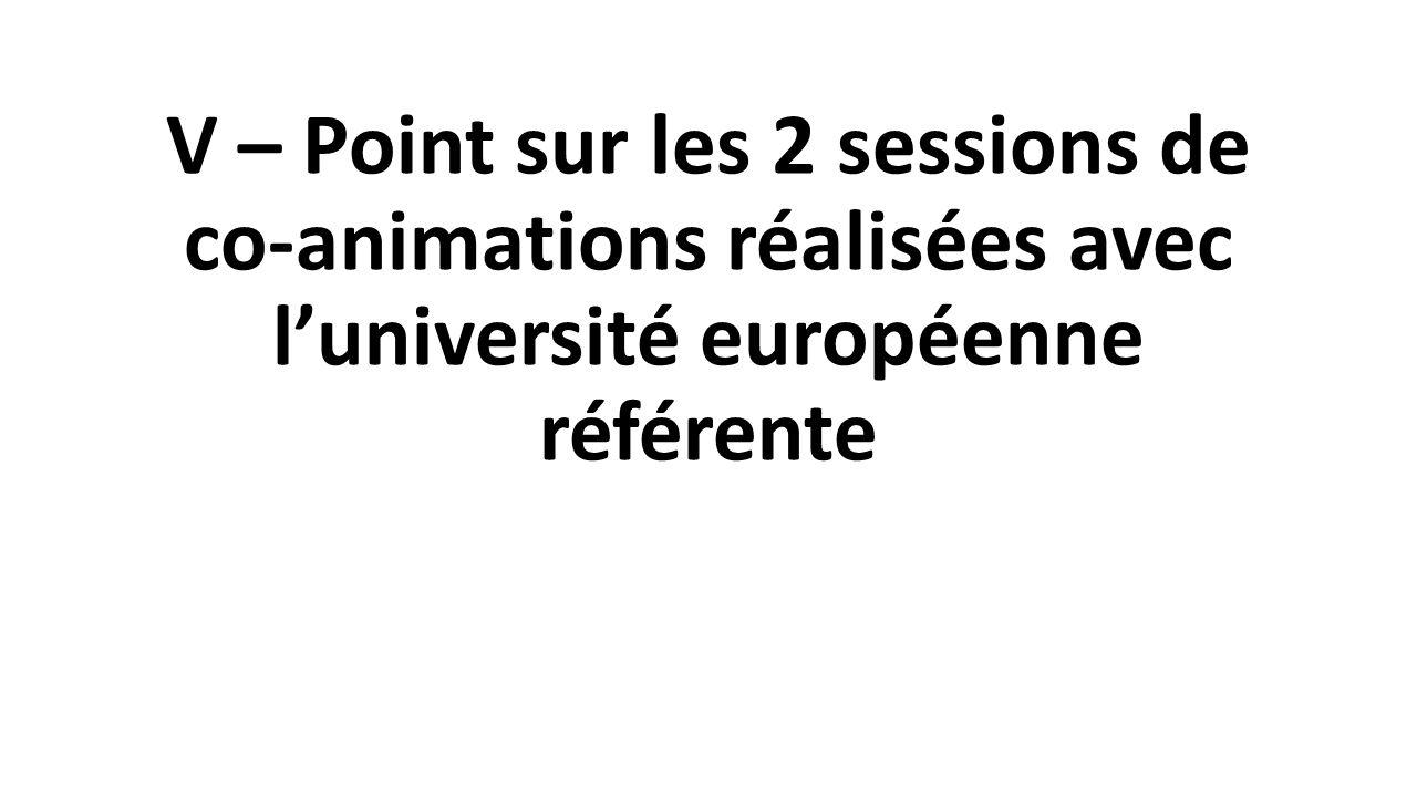 V – Point sur les 2 sessions de co-animations réalisées avec l'université européenne référente