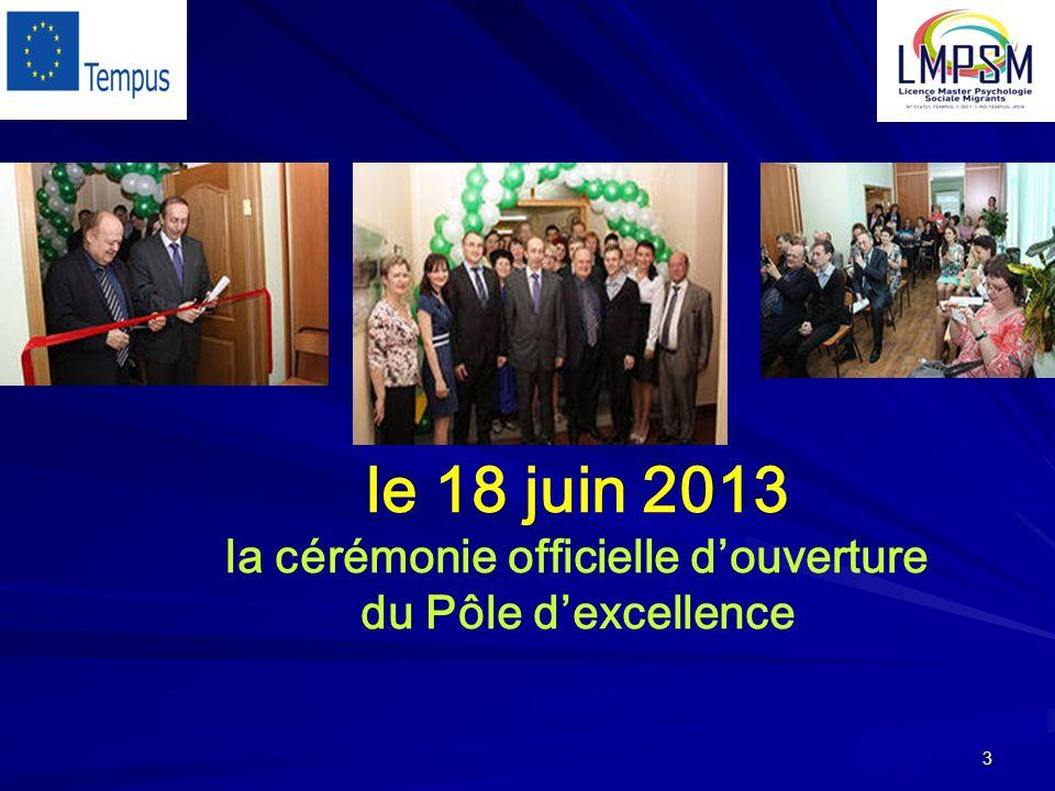 3 le 18 juin 2013 la cérémonie officielle d'ouverture du Pôle d'excellence