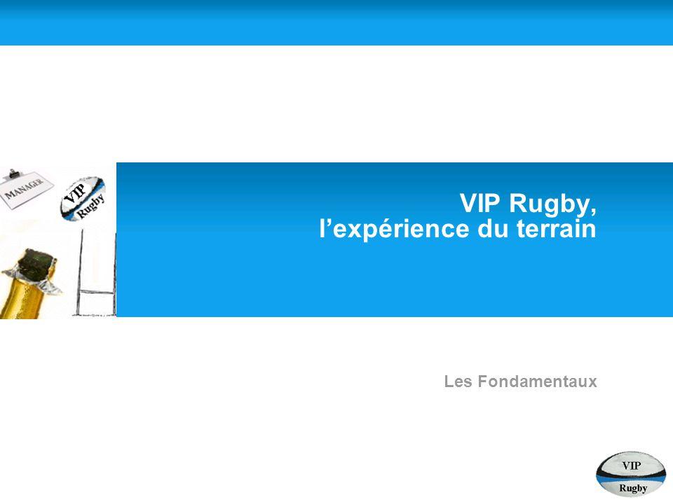 VIP Rugby, l'expérience du terrain Les Fondamentaux
