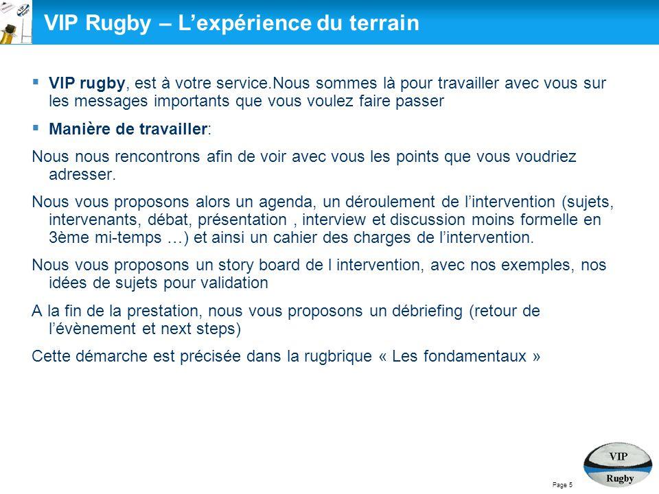  VIP rugby, est à votre service.Nous sommes là pour travailler avec vous sur les messages importants que vous voulez faire passer  Manière de travai