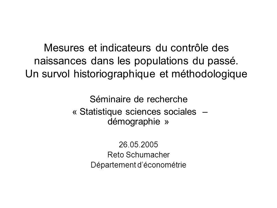 Mesures et indicateurs du contrôle des naissances dans les populations du passé. Un survol historiographique et méthodologique Séminaire de recherche