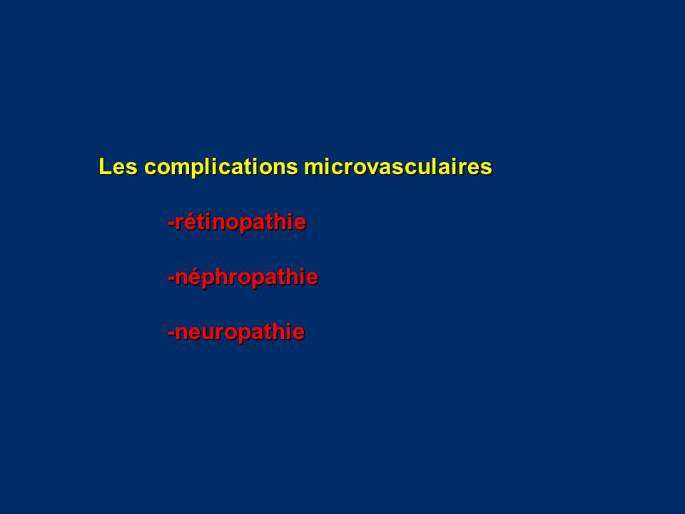 Les complications microvasculaires -rétinopathie-néphropathie-neuropathie