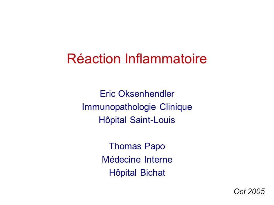 Réaction Inflammatoire Eric Oksenhendler Immunopathologie Clinique Hôpital Saint-Louis Thomas Papo Médecine Interne Hôpital Bichat Oct 2005