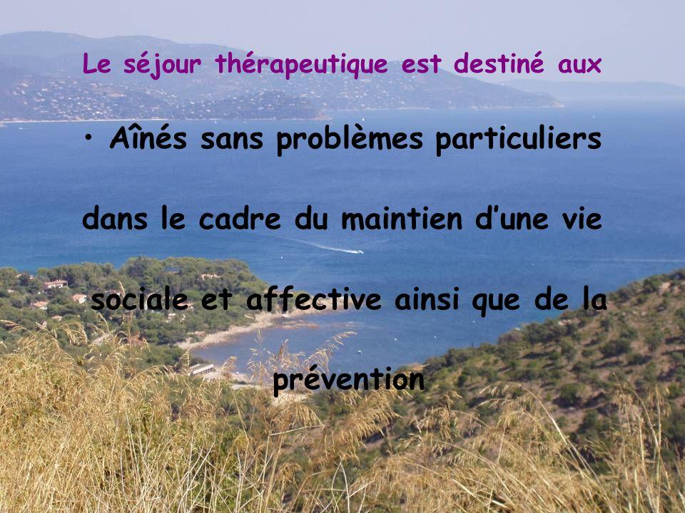 Le séjour thérapeutique est destiné aux Aînés sans problèmes particuliers dans le cadre du maintien d'une vie sociale et affective ainsi que de la pré