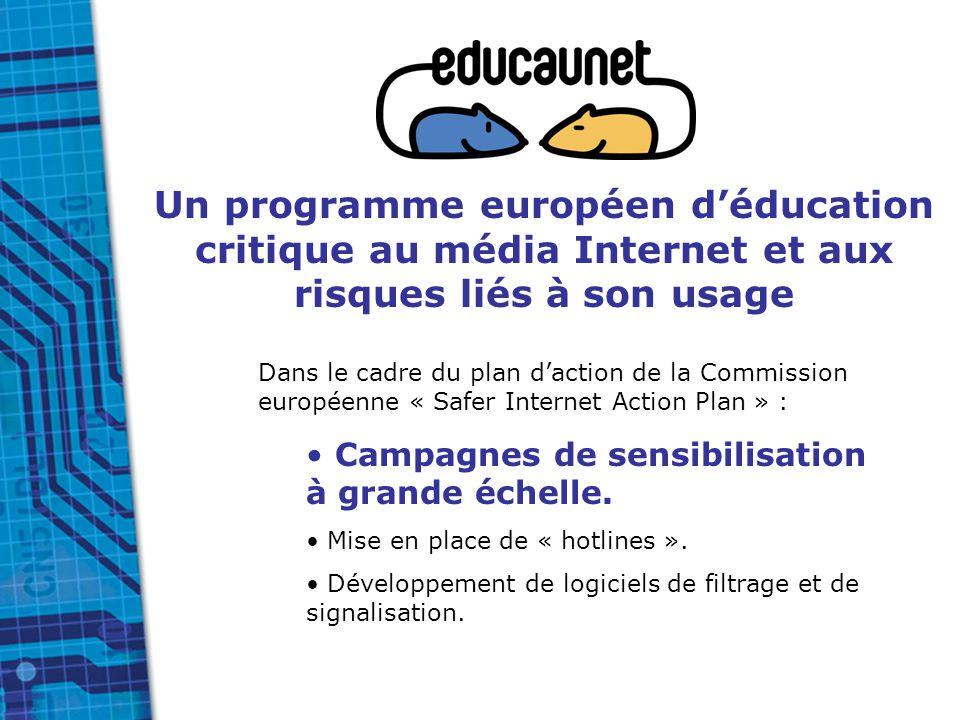 Un programme européen d'éducation critique au média Internet et aux risques liés à son usage Dans le cadre du plan d'action de la Commission européenn
