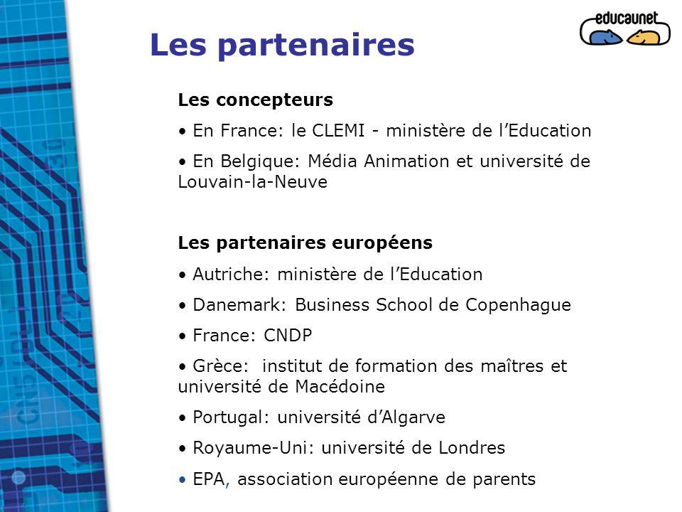 Les partenaires Les concepteurs En France: le CLEMI - ministère de l'Education En Belgique: Média Animation et université de Louvain-la-Neuve Les part