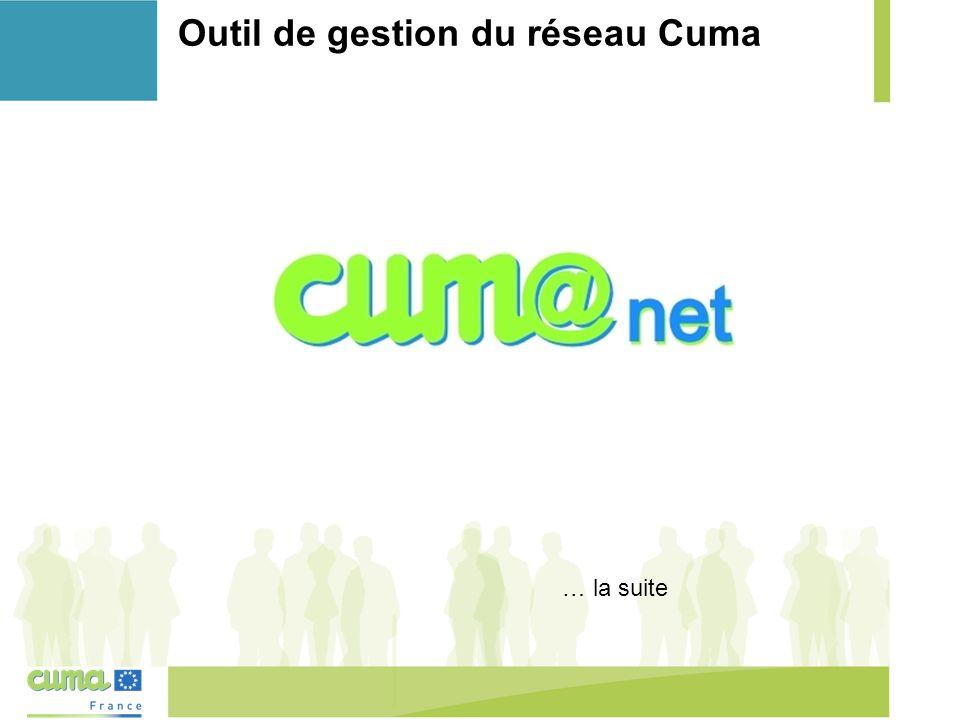 Outil de gestion du réseau Cuma … la suite