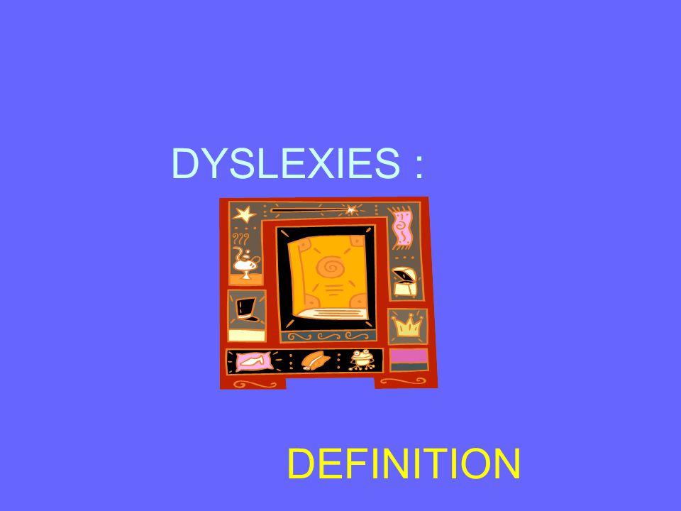 DYSLEXIES : DEFINITION