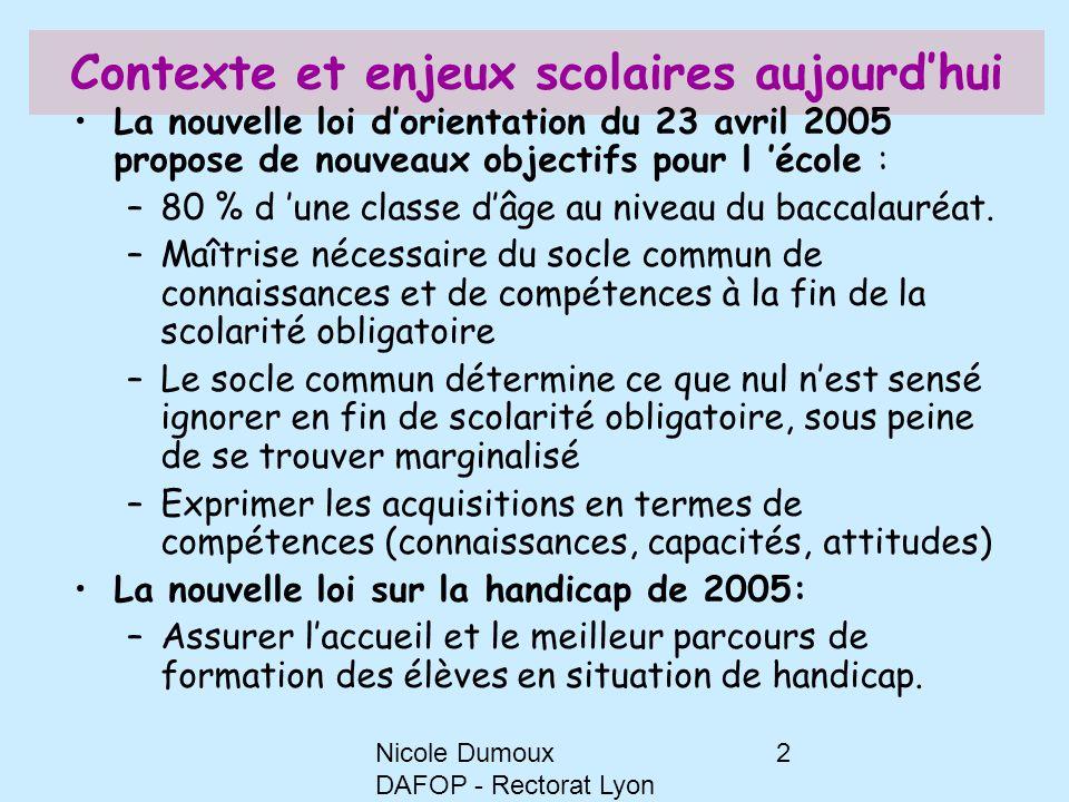 2 Contexte et enjeux scolaires aujourd'hui La nouvelle loi d'orientation du 23 avril 2005 propose de nouveaux objectifs pour l 'école : –80 % d 'une c