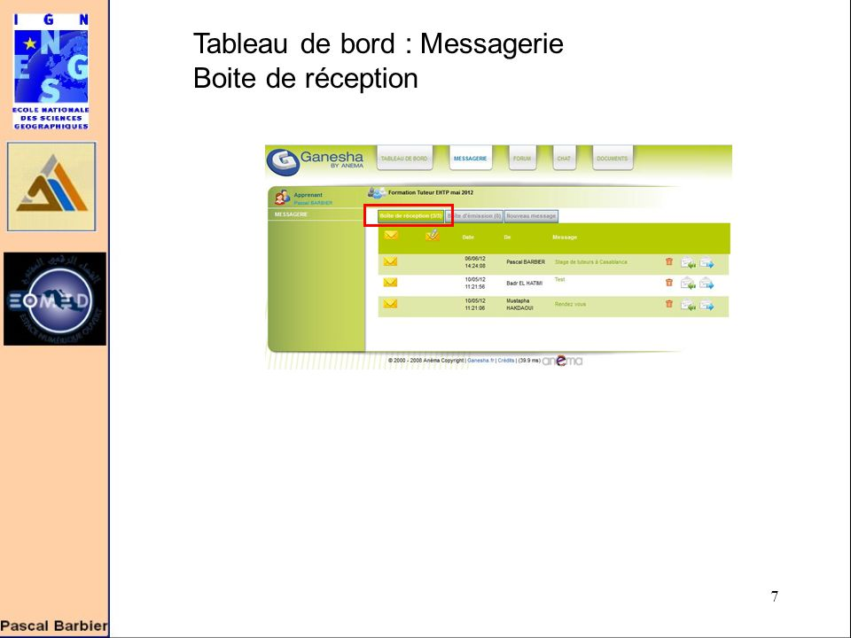 8 Tableau de bord : Messagerie Boite d'émission de nouveau message Attention toujours cocher cette case .