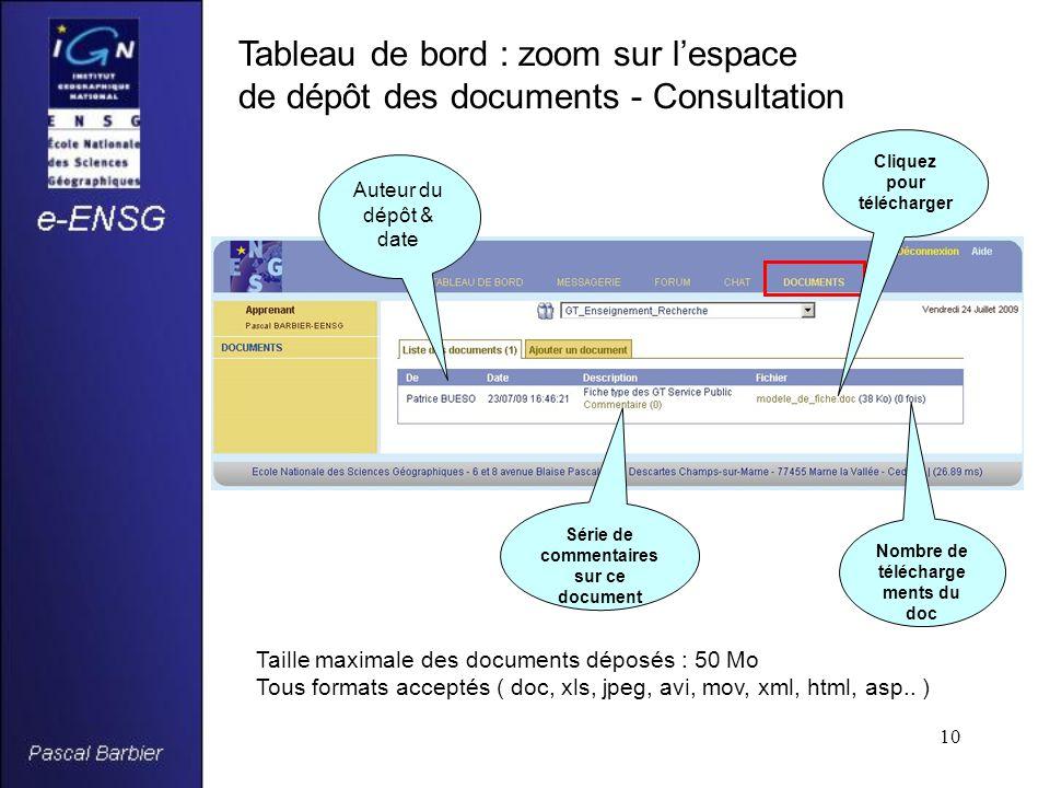 10 Tableau de bord : zoom sur l'espace de dépôt des documents - Consultation Taille maximale des documents déposés : 50 Mo Tous formats acceptés ( doc, xls, jpeg, avi, mov, xml, html, asp..