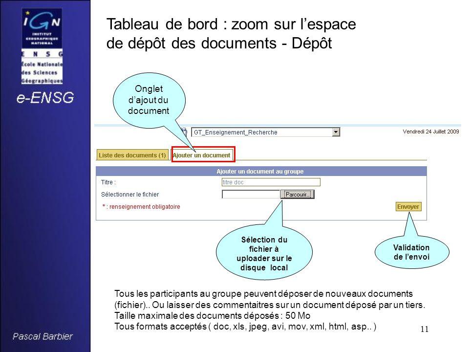 11 Tableau de bord : zoom sur l'espace de dépôt des documents - Dépôt Tous les participants au groupe peuvent déposer de nouveaux documents (fichier)..