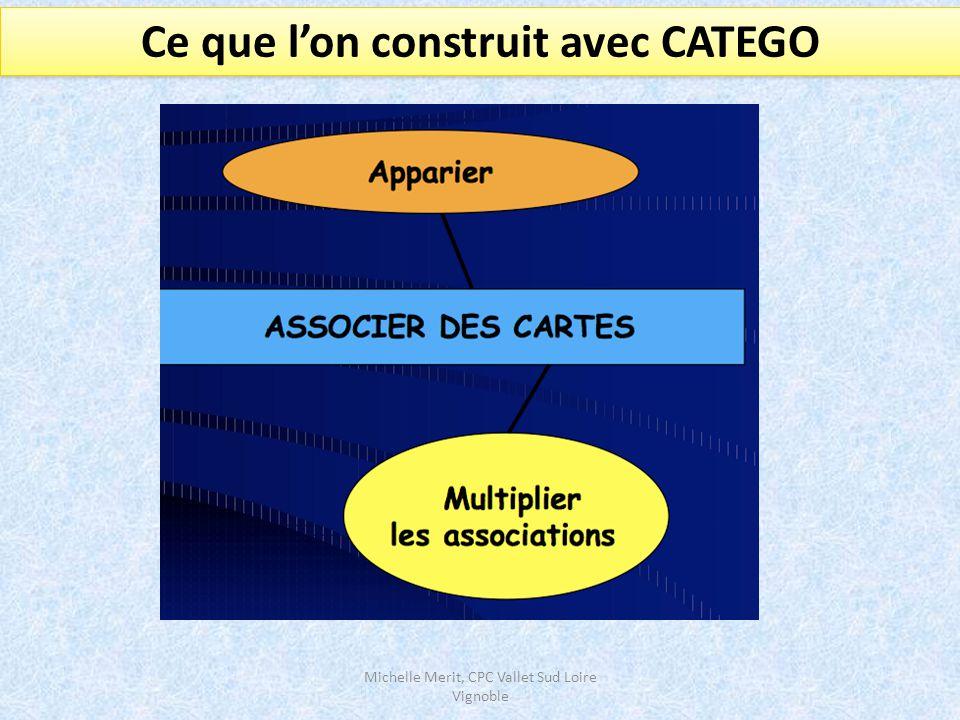 Michelle Merit, CPC Vallet Sud Loire Vignoble Ce que l'on construit avec CATEGO