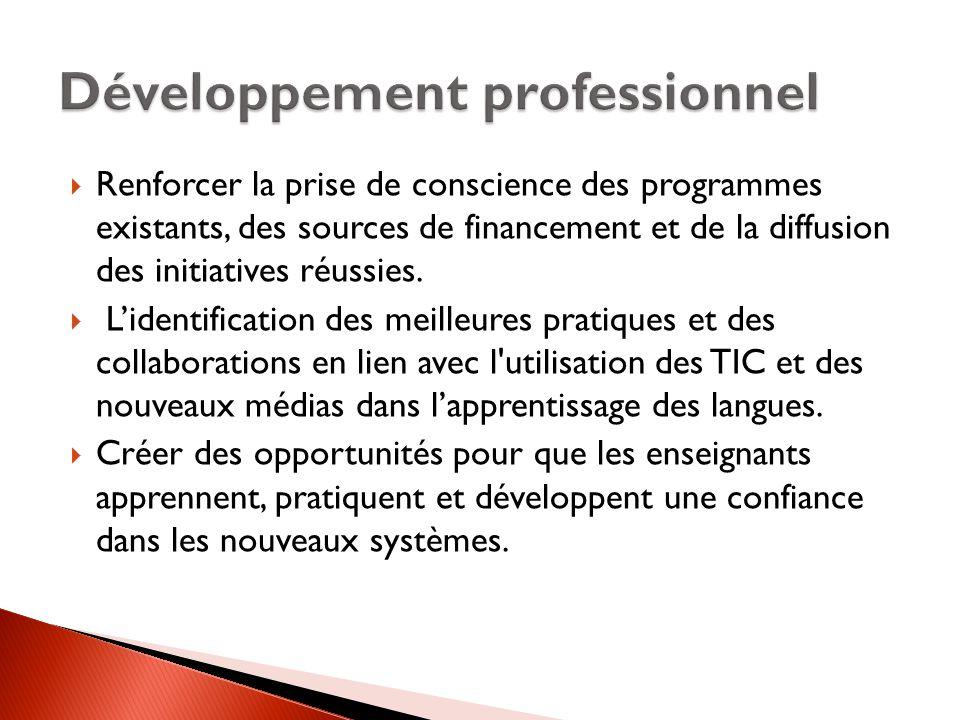  Renforcer la prise de conscience des programmes existants, des sources de financement et de la diffusion des initiatives réussies.