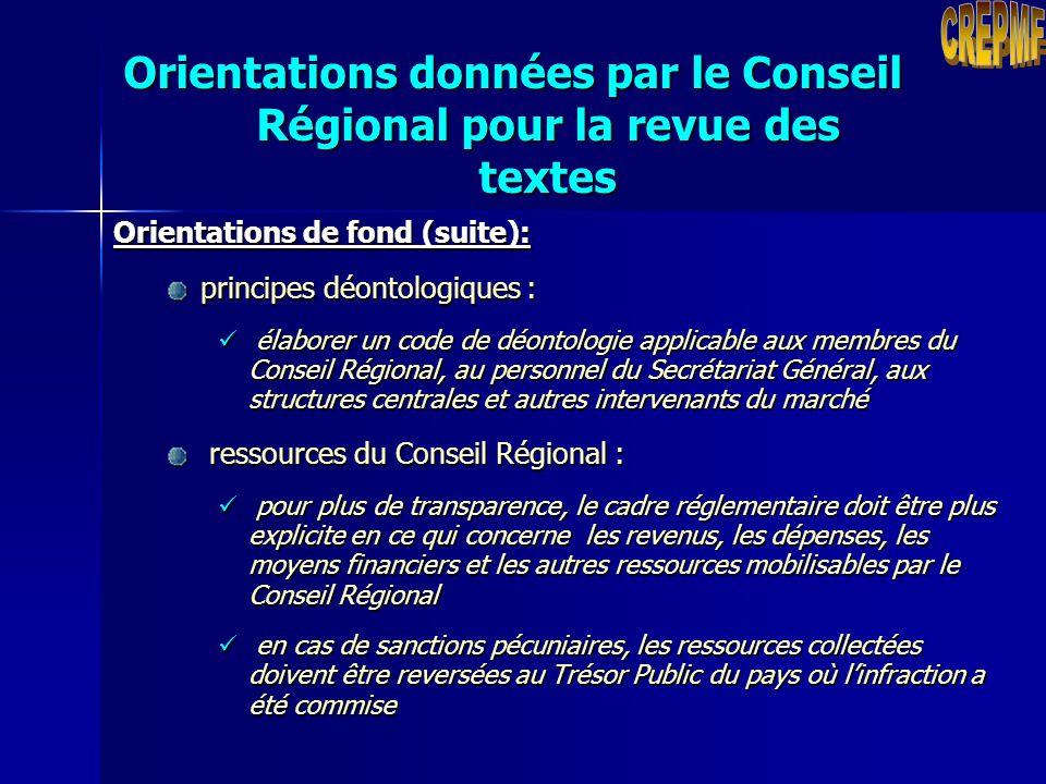 Orientations données par le Conseil Régional pour la revue des textes Orientations de fond : pouvoirs du Conseil Régional : pouvoirs d'adoption des te