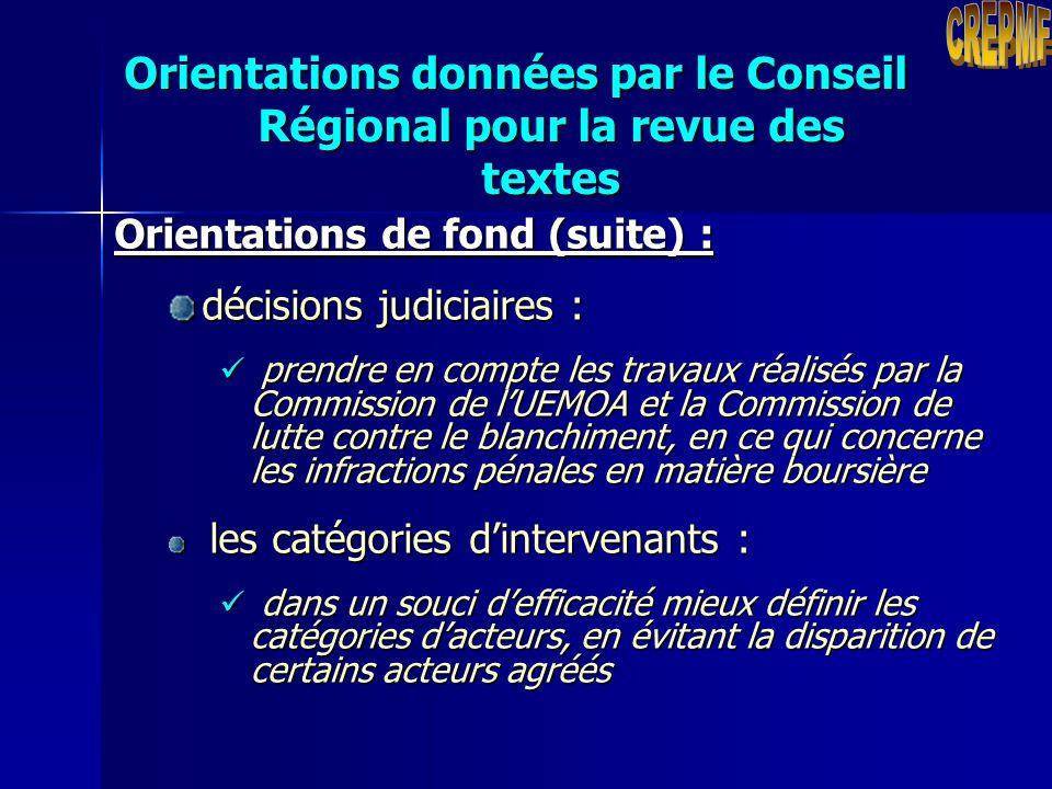 Orientations données par le Conseil Régional pour la revue des textes Orientations de fond (suite): principes déontologiques : élaborer un code de déo