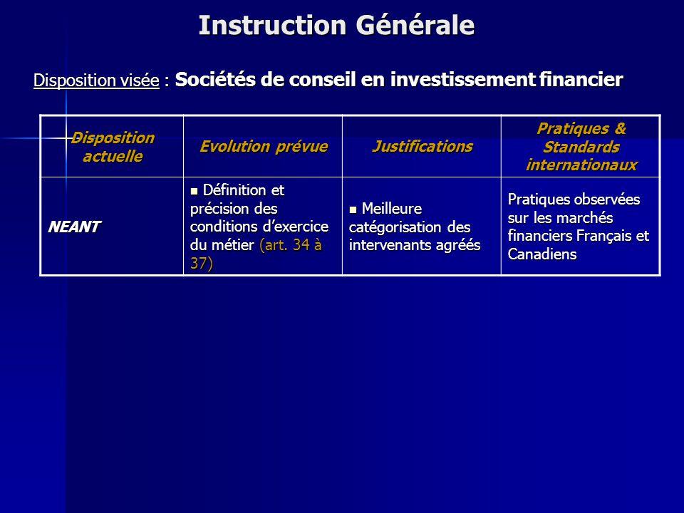 Disposition actuelle Evolution prévue Justifications Pratiques & Standards internationaux NEANT NEANT Obligation faite aux SGI de contribuer au fonds