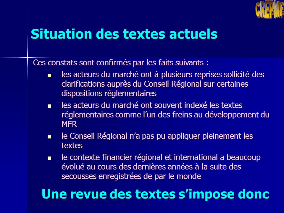 Situation des textes actuels Après plus de 6 ans d'application, on peut faire les constats ci-après : difficultés d'application de certaines dispositi