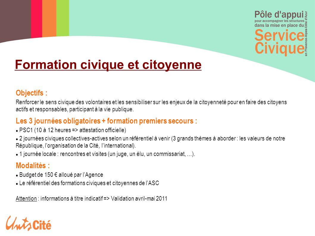 Formation civique et citoyenne Objectifs : Renforcer le sens civique des volontaires et les sensibiliser sur les enjeux de la citoyenneté pour en fair