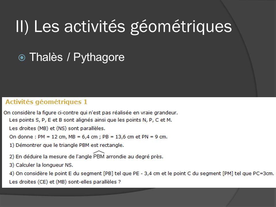 II) Les activités géométriques  Thalès / Pythagore